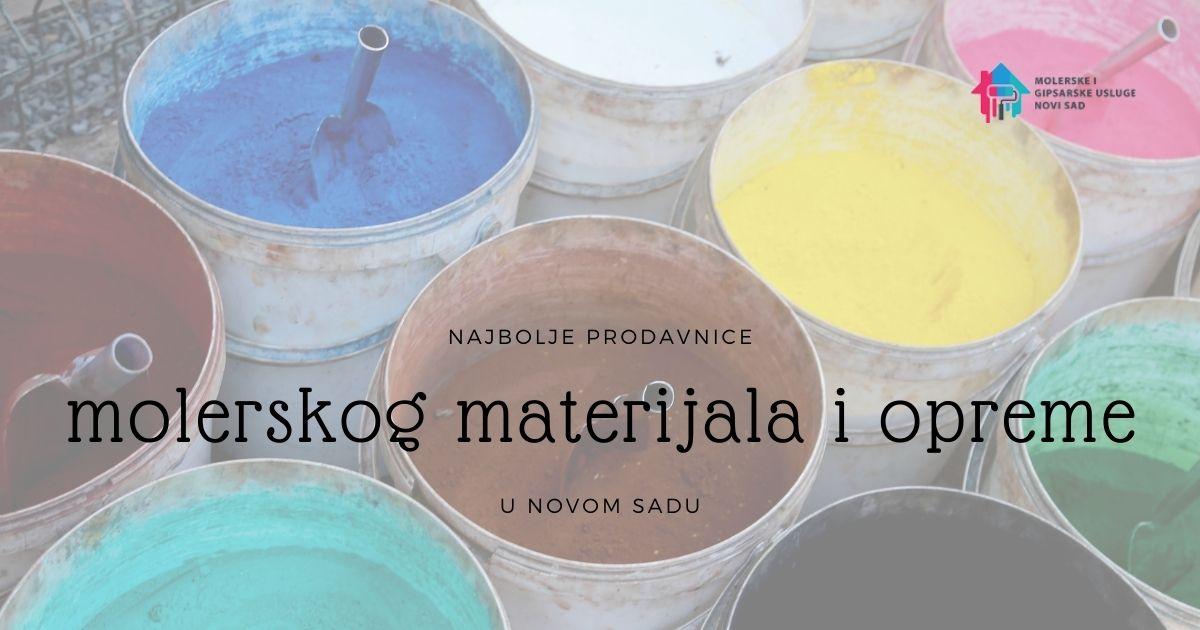 najbolje prodavnice molerskog materijala i opreme u Novom Sadu